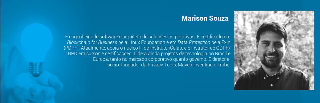 É engenheiro de software e arquiteto de soluções corporativas. É certificado em Blockchain for Business pela Linux Foundation e em Data Protection pela Exin (PDPF). Atualmente, apoia o núcleo III do Instituto iColab, e é instrutor de GDPR/LGPD em cursos e certificações. Lidera ainda projetos de tecnologia no Brasil e Europa, tanto no mercado corporativo quanto governo. É diretor e sócio-fundador da Privacy Tools, Maven Inventing e Trubr.