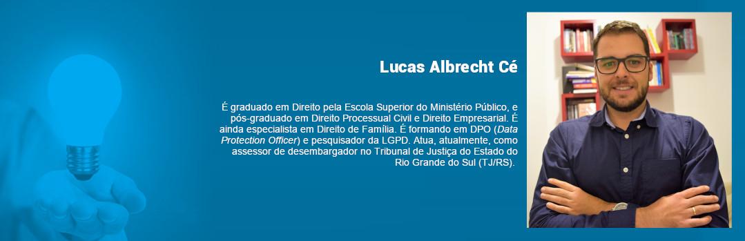 Box com o minicurrículo de Lucas Albrecht, especialista externo que contribuiu com o artigo relacionado à Lei Geral de Proteção de Dados Pessoais