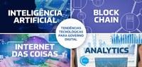 O que muda no governo digital com o advento de novas tendências na TI?
