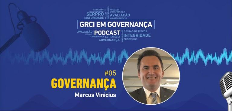 Ilustração de fundo azul com nuvem de palavras e nome GRCI em Podcast. Tema - Governança. Foto do convidado - Marcus Vinícius Bezerra